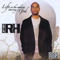 Get Right RH | Life in the Making Starring...god