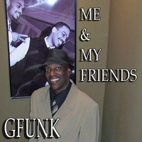 Gfunk | Me & My Friends