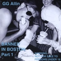 GG Allin | Banned In Boston Part One