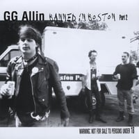 GG Allin | Banned In Boston (Part Two)