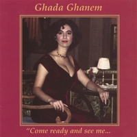 Ghada Ghanem | Come Ready and See Me