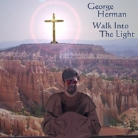 George Herman | Walk Into the Light
