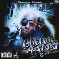 Loc The Blacktopper | Ghetto Activist (Adapt & Overcome)