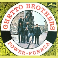 Ghetto Brothers | Power Fuerza
