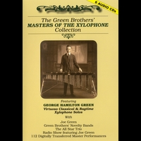 George Hamilton Green | The Green Brothers, Masters of the Xylophone 6-CD Collection