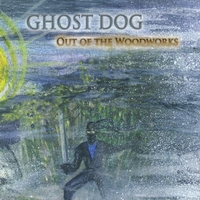 Ghost Dog | Out of the Woodworks