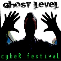Ghost Level | Cyber Festival