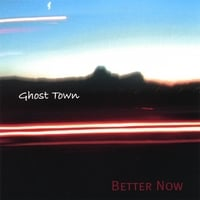 Ghost Town | Better Now
