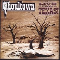Ghoultown | Live From Texas! (CD & DVD)