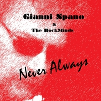Gianni Spano & the Rockminds | Never Always