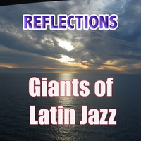 Various Artists | Reflections - Giants of Latin Jazz