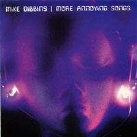 Mike Gibbins | More Annoying Songs