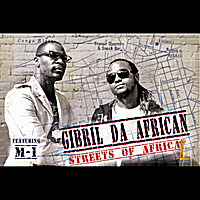 Gibril Da African | Streets of Africa (feat. M1of Dead Prez)