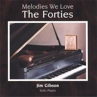 Jim Gibson | Melodies We Love: The Forties