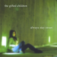 the gifted children | always stay sweet