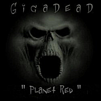Gigadead | Planet Red