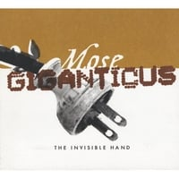 Mose Giganticus | The Invisible Hand