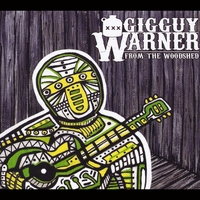 Gigguy Warner | From the Woodshed