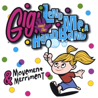 Gigi and the Lend Me a Hand Band | Movement & Merriment