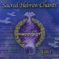 Gila | Sacred Hebrew Chants