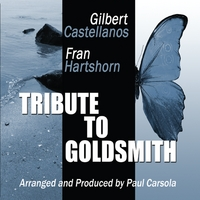 Gilbert Castellanos and Fran Hartshorn | Tribute to Goldsmith