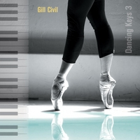 Gill Civil | Dancing Keys 3 - Original Piano Music for Ballet Class
