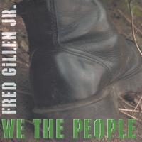 Fred Gillen Jr. | We The People