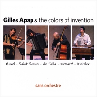 Gilles Apap & the Colors of Invention | Sans Orchestre