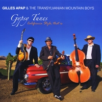 Gilles Apap & the Transylvanian Mountain Boys | Gypsy Tunes... California Style, That Is