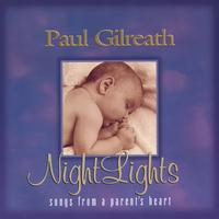 Paul Gilreath | Nightlights, Songs from a Parent's Heart