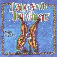 Mark Gilston | Dances with Dulcimers