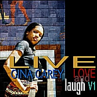 Gina Carey | Live Love & Laugh (Live)