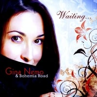Gina Nemo & Bohemia Road | Waiting...