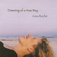 Gina Roché | Dawning of a New Way