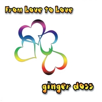 Ginger Doss | From Love to Love