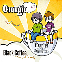 Giorgio | Black Coffee and a Friend - Single Version