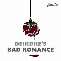 Giraffe | Deirdre's Bad Romance - Single