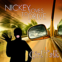 Girl Talk | Nickey Loves To Drive