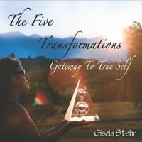 Gisela Stehr | The Five Transformations