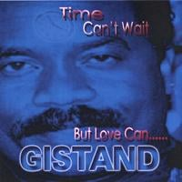 Gistand | Time Can't Wait But Love Can