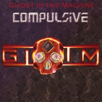 Ghost in the Machine | Compulsive