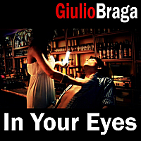 Giulio Braga | In Your Eyes