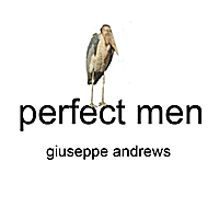 Giuseppe Andrews | Perfect Men
