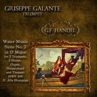 Giuseppe Galante | G.F. Handel: Water Music: Suite No. 2 in D Major for 2 Trumpets, 3 Horns, Organ, Harpsichord and Timpani. HWV 349: II. Alla Hornpipe