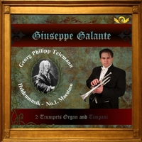 Giuseppe Galante | G.P. Telemann: Heldenmusik in D Major For 2 Trumpets, Organ and Timpani, No. 1: Maestoso