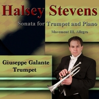 Giuseppe Galante | Halsey Stevens: Sonata for Trumpet and Piano: III. Allegro