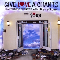 Steve Ross | Give Love a Chants Live Ecstatic Chanting With Steve Ross