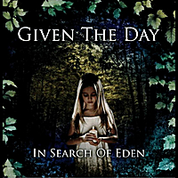 Given the Day | In Search of Eden