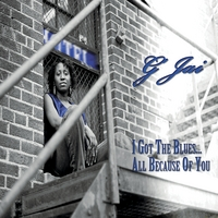 G'Jai | I Got The Blues… All Because of You
