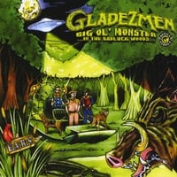 Gladezmen | Big Ol' Monster (In the Badluck Woods)